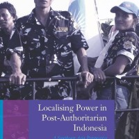 Localising Power in Post-Authoritarian Indonesia - Vedi Hadiz