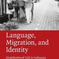 Language, Migration, and Identity Neighborhood Talk in Indonesia