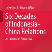 Six Decades of Indonesia-China Relations, An Indonesian Perspective