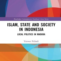 Islam, State and Society in Indonesia, Local Politics in Madura