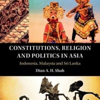 Constitutions, Religion and Politics in Asia Indonesia, Malaysia and S