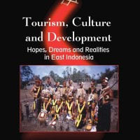 Tourism, Culture and Development Hopes, Dreams and Realities in East