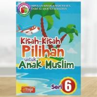 Kisah-Kisah Pilihan untuk Anak Muslim - Seri 6
