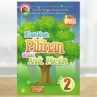 Kisah-Kisah Pilihan untuk Anak Muslim - Seri 2
