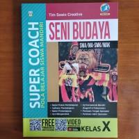 Buku Super Coach Seni Budaya SMA Kelas X Kurikulum 2013 Revisi