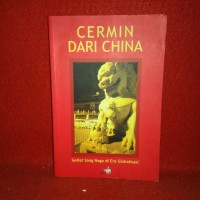 Cermin dari china - geliat sang naga di era globalisasi