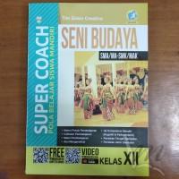 Buku Super Coach Seni Budaya SMA Kelas XII Kurikulum 2013 Revisi