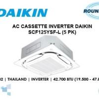 AC Cassette Inverter DAIKIN - SCF125YSF-L - Kapasitas 5 PK - R-32