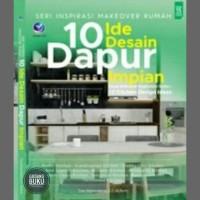 Buku Seri Inspirasi Makeover Rumah: 10 Ide Desain Dapur Impian