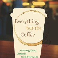 Everything but the Coffee, Learning about America from Starbucks