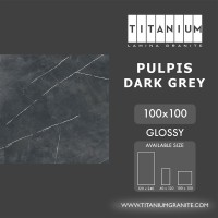 Titanium Granite - PULPIS DARK GREY - GLOSSY - 100X100 -FREE DELIVERY