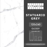 Titanium Granite - STATUARIO GREY -GLOSSY - 120x240 -FREE DELIVERY