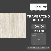 Titanium Granite - TRAVERTINO BEIGE -NATURALE -100X100 -FREE DELIVERY