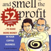 Wake Up and Smell the Profit,52 Guaranteed Ways to Make More Money in