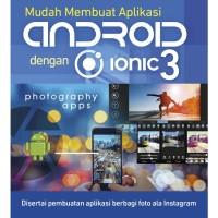 Mudah Membuat Aplikasi Android dengan Ionic 3