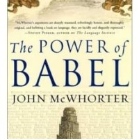 The Power of Babel, A Natural History of Language - John H. McWhorter