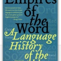 Empires of the Word, A Language History of the World - Nicholas Ostler