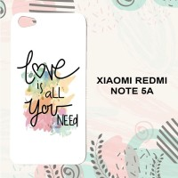 Casing Xiaomi Redmi Note 5A Custom HP Love is All You Need L0527