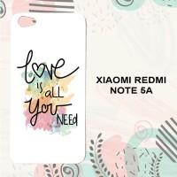 Casing Xiaomi Redmi Note 5A Custom HP Love is All You Need L0527