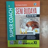 Buku Super Coach Seni Budaya SMA Kelas XI Kurikulum 2013 Revisi
