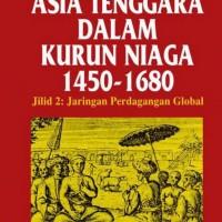 Asia Tenggara dalam Kurun Niaga 1450 - 1680, ed 2 - Anthony Reid(Scan)