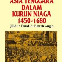 Asia Tenggara dalam Kurun Niaga 1450 - 1680, ed 1 - Anthony Reid(Scan)