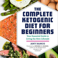 The Complete Ketogenic Diet for Beginners - Amy Ramos