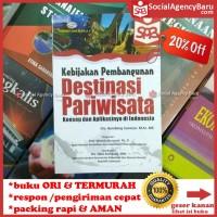 Kebijakan Pembangunan Destinasi Pariwisata - Bambang Sunaryo