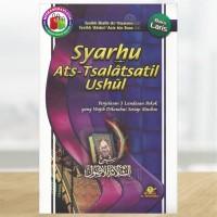 Syarhu Ats-Tsalatsatil Ushul - Penjelasan 3 Landasan Pokok yang Wajib Diketahui Setiap Muslim
