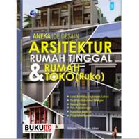 Buku Aneka Ide Desain Arsitektur Rumah Tinggal Dan Rumah Toko (Ruko)