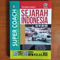 Buku Super Coach Sejarah Indonesia SMA Kelas XII Kurikulum 2013 Revisi