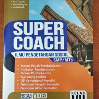Buku IPS - Buku Super Coach IPS SMP Kelas VII Kurikulum 2013 Revisi