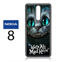 Casing Nokia 8 Chesire Cat Were All Mad Here Hard Case Custom