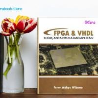 Buku FPGA DAN VHDL: Teori, Antarmuka dan Aplikasi
