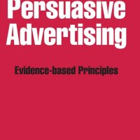 Persuasive Advertising, Evidence-based Principles - J. Scott Armstrong