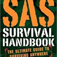 SAS Survival Handbook, Third Edition: The Ultimate Guide to Surviving