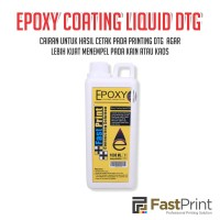 Cairan Epoxy (Apoxy) Printer DTG Cairan Penguat Sablon 1000ML