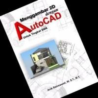 Buku Ori Menggambar 2D dengan AutoCad Untuk Tingkat SMK Anik Rahmawati