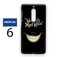 Casing Nokia 6 Alice In Wonderland We're All Mad Here Hard Case