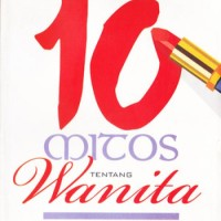 Ori 10 Mitos tentang Wanita Buku Busana Kecantikan by
