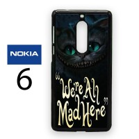 Casing Nokia 6 Cat Cheshire Were All Mad Here Hard Case Custom