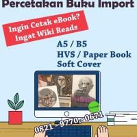 Jasa Cetak eBook menjadi Buku Fisik, Khusus Cetak Buku Import, A5, B5