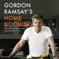 Gordon Ramsay's Home Cooking: Everything You Need to Know to [eBook]