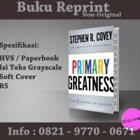 Primary Greatness - Stephen M.R. Covey (Buku Import/ Reprint/ NonOri)