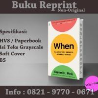 When - Daniel H. Pink (Buku Import/ Reprint/ Buku Psychogy/ Bisnis)