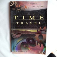 IMPORT Time Travel A Guide For Beginners J H Brennan