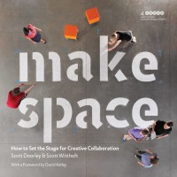 Make Space: How to Set the Stage for Creative Collaboration [eBook]