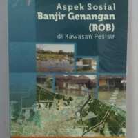 Aspek Sosial Banjir Genangan (ROB) di Kawasan Pesisir-Su Rito Hardoyo,
