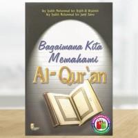 Bagaimana Kita Memahami Al-Qur'an