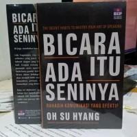 Buku - BICARA ITU ADA SENINYA - Oh Su Hyang